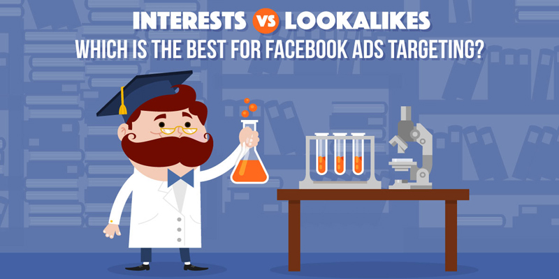 Interests vs. Lookalikes, Which Is The Best For Facebook Ads Targeting? (A $1,000 Experiment)