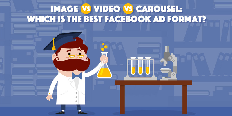 Image vs. Video vs. Carousel: Which is the Best Facebook Ad Format?