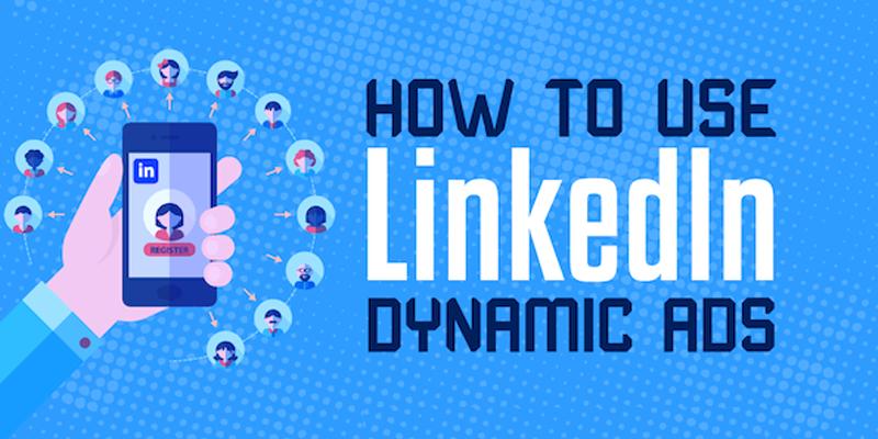 How to Use LinkedIn Dynamic Ads