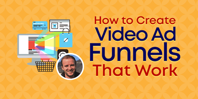 How to Create Video Ad Funnels That Work