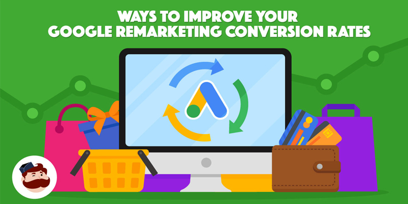 4 Ways to Improve Your Google Remarketing Conversion Rates