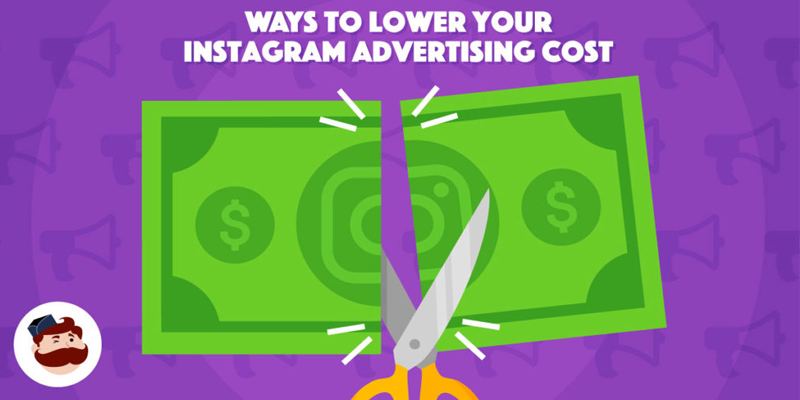 Instagram Advertising Cost: 3 Ways To Lower Ad Spend and Boost ROI