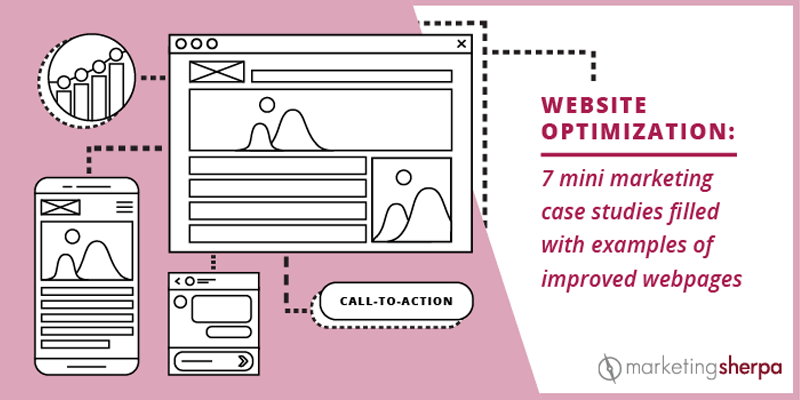 Website Optimization: 7 mini marketing case studies filled with examples of improved webpages