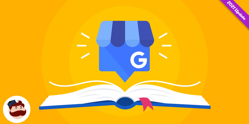 How to Set Up Google My Business to Win New Customers in 2021