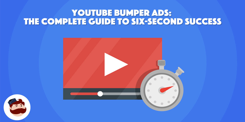 YouTube Bumper Ads: The Complete Guide to Six-Second Success